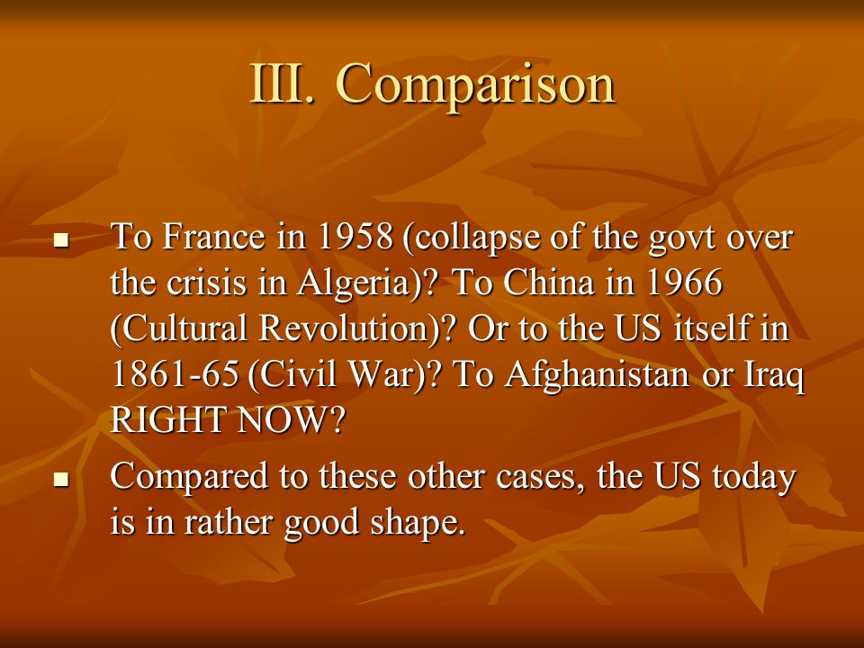 III. Comparison To France in 1958 (collapse of the govt over the crisis in Algeria).