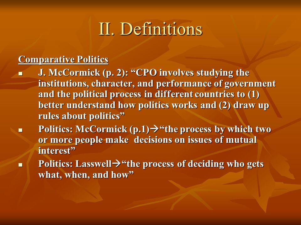 II. Definitions Comparative Politics J. McCormick (p.