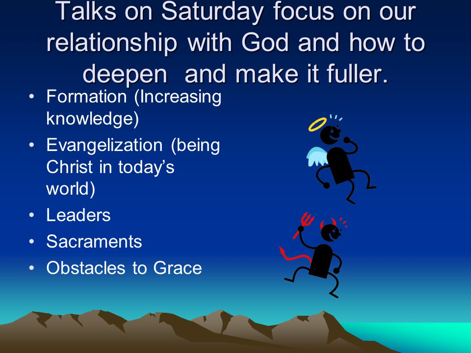 Talks on Saturday focus on our relationship with God and how to deepen and make it fuller.
