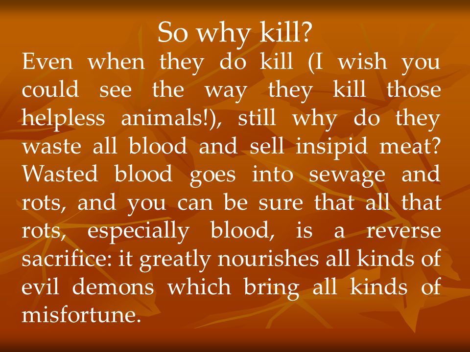 Now let us focus on the assumption that humans need to consume blood or they cannot compose their own.