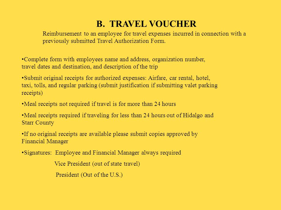 B. TRAVEL VOUCHER Reimbursement to an employee for travel expenses incurred in connection with a previously submitted Travel Authorization Form. Compl