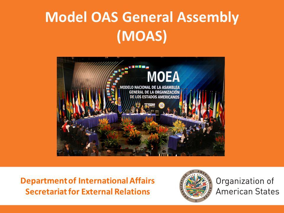 Model OAS General Assembly (MOAS) Department of International Affairs Secretariat for External Relations