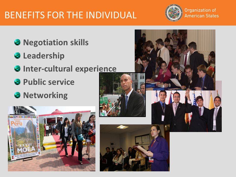 BENEFITS FOR THE INDIVIDUAL Negotiation skills Leadership Inter-cultural experience Public service Networking
