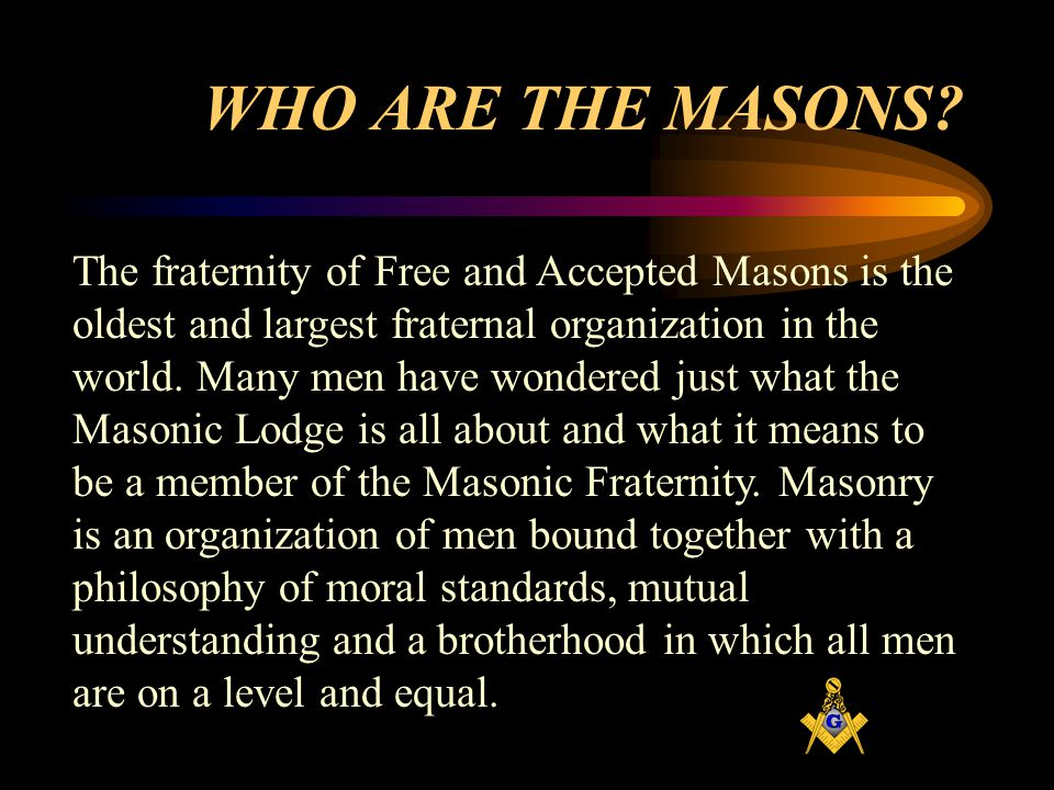 WHO ARE THE MASONS.
