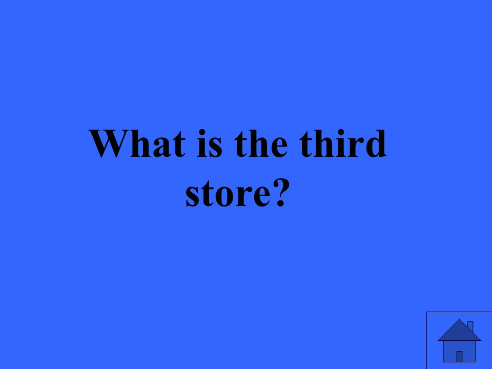 What is the third store?
