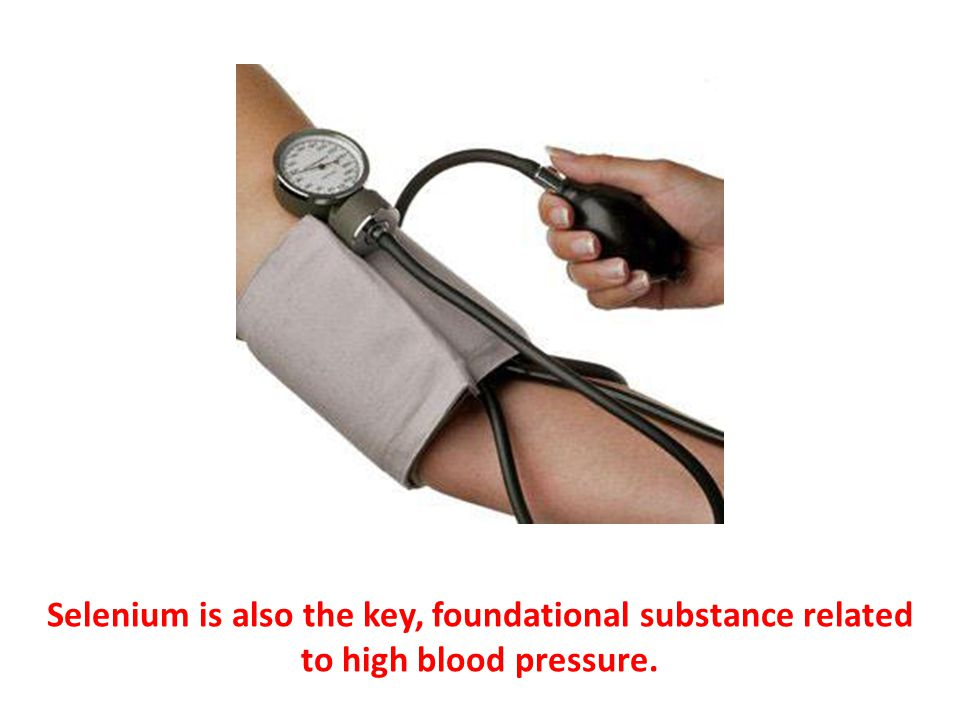 Selenium is also the key, foundational substance related to high blood pressure.