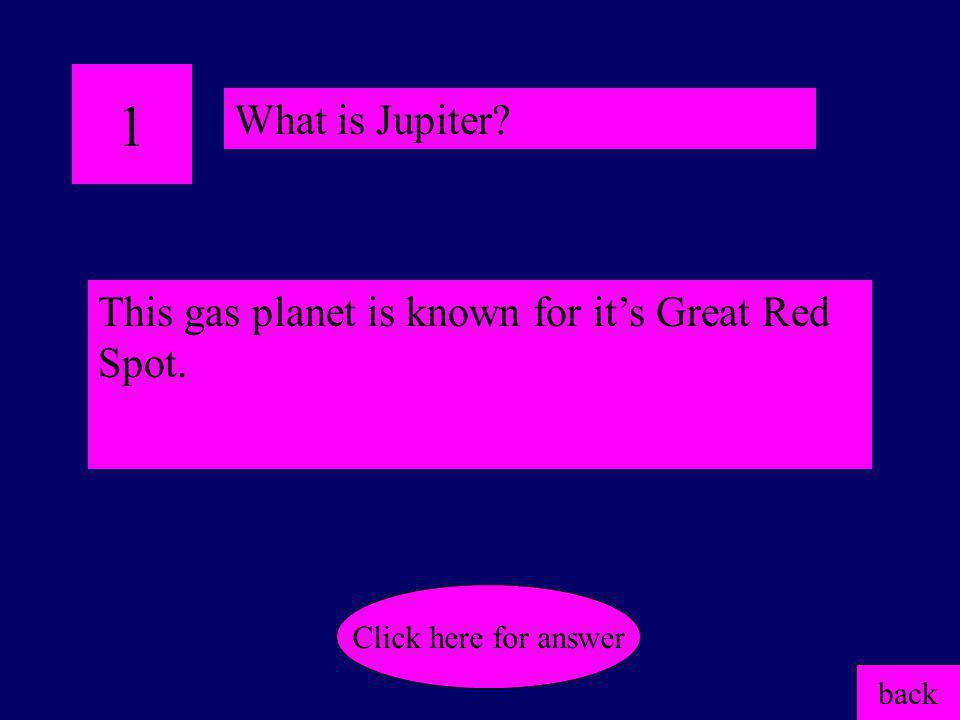 4 Because of its bright color, Mars is known as the _____ planet. back Click here for answer What is red?