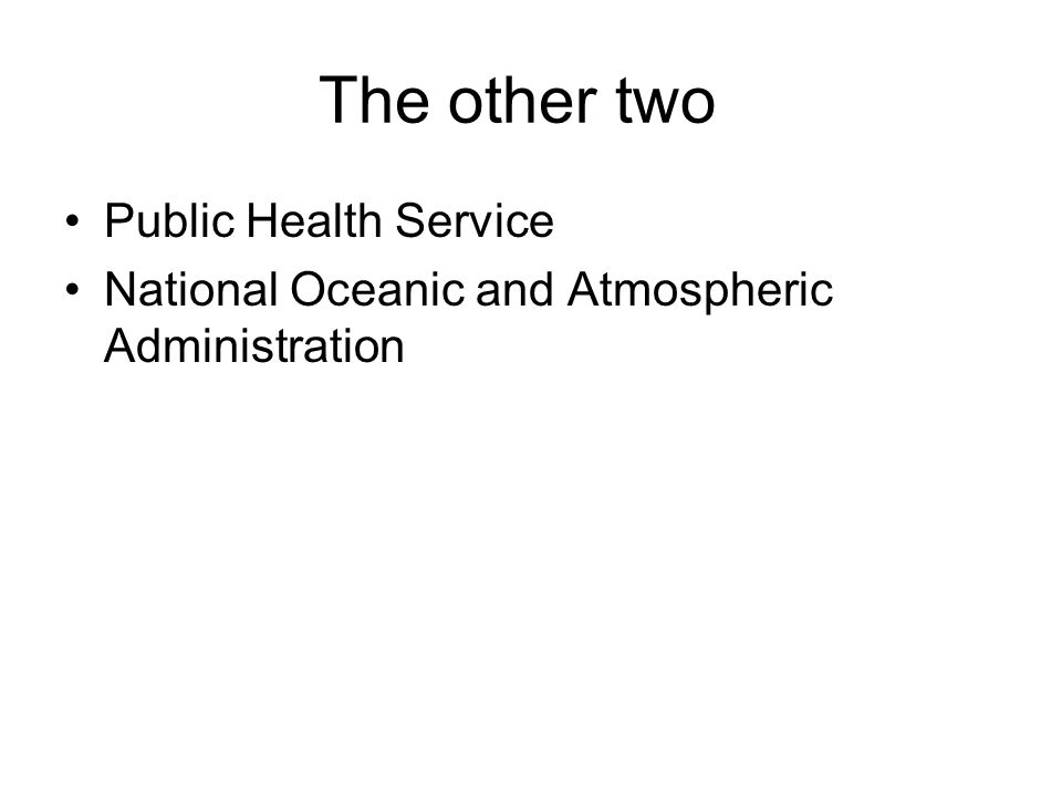 The other two Public Health Service National Oceanic and Atmospheric Administration