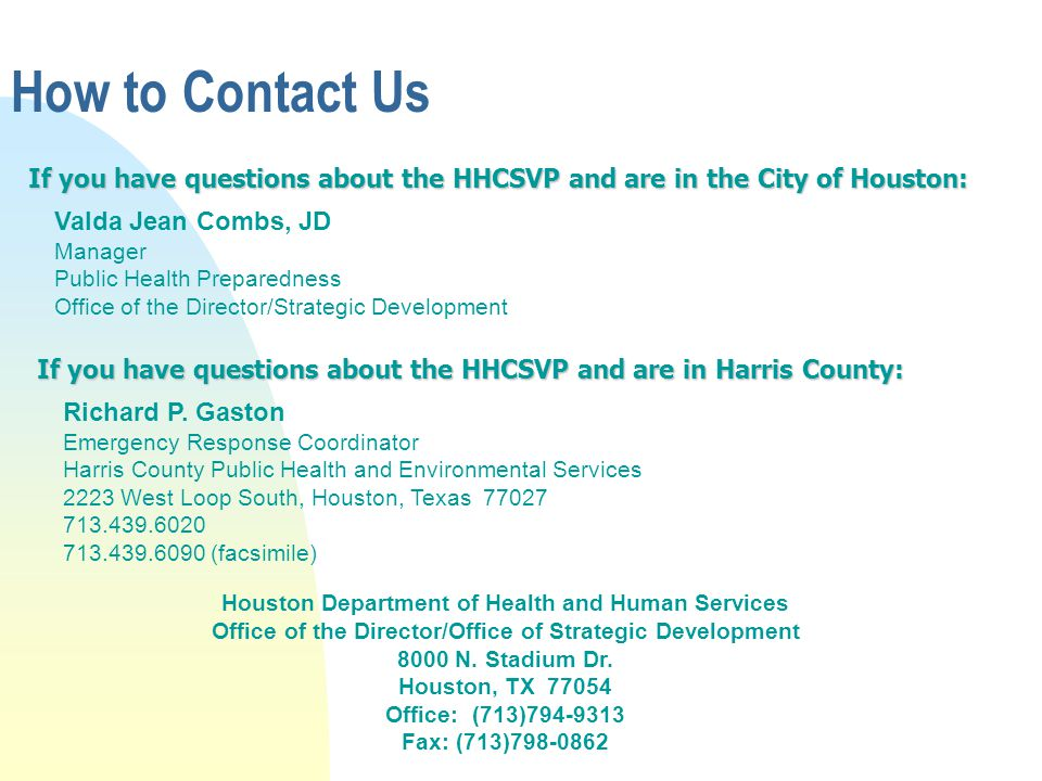 How to Contact Us Houston Department of Health and Human Services Office of the Director/Office of Strategic Development 8000 N. Stadium Dr. Houston,