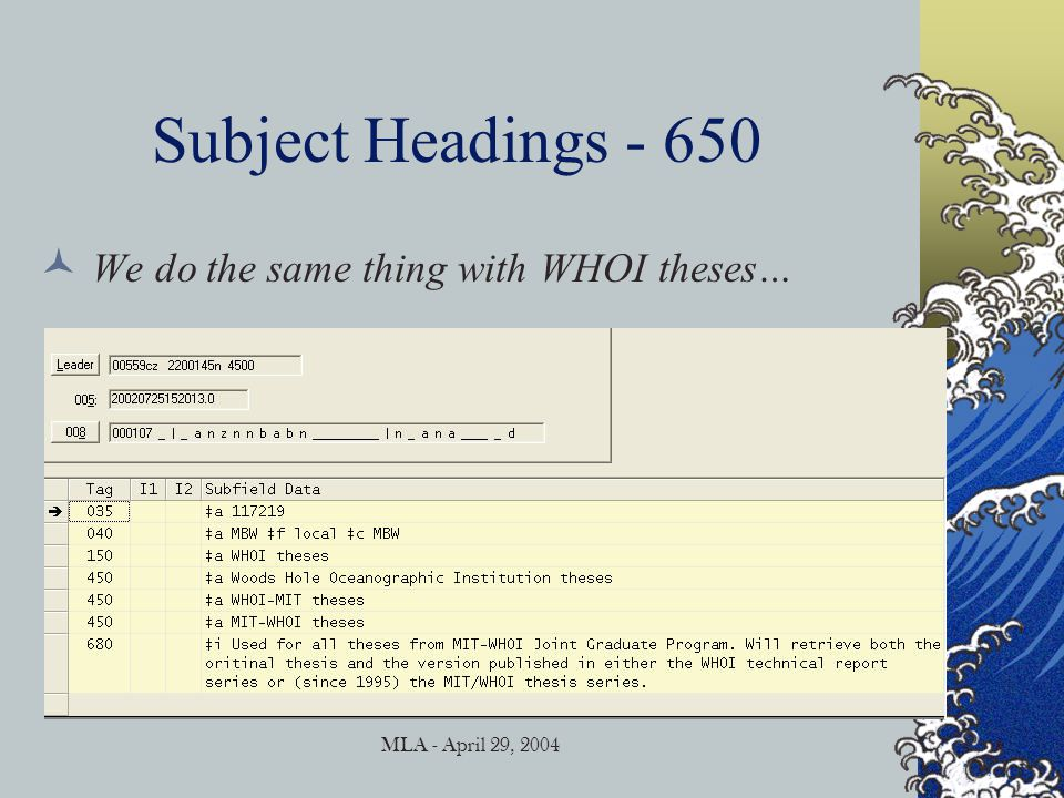 MLA - April 29, 2004 Subject Headings - 650 We do the same thing with WHOI theses…