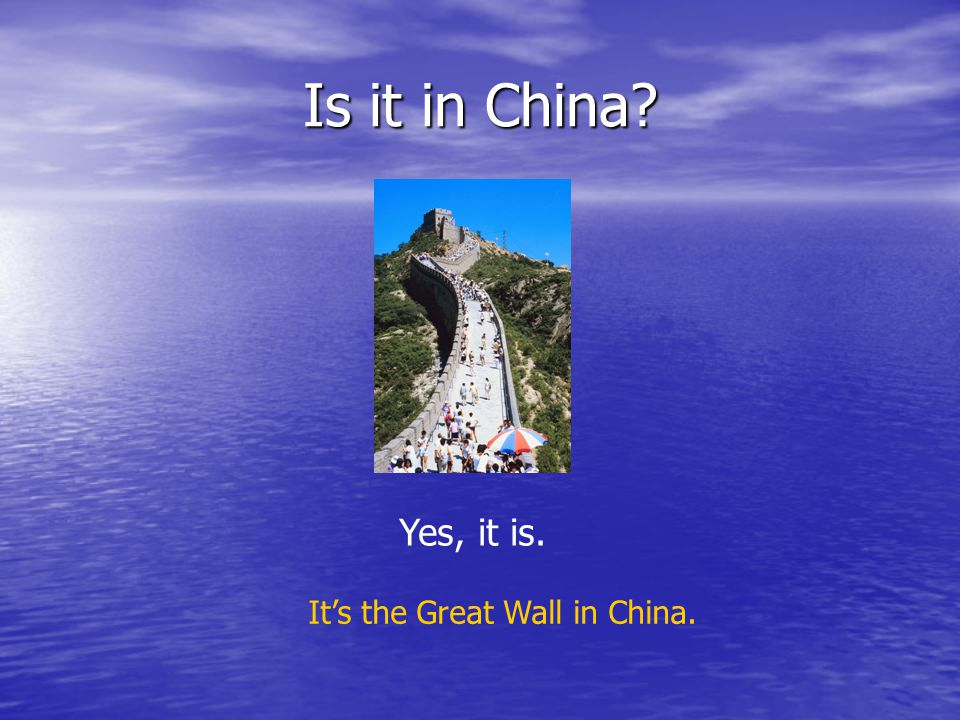 Is it in China? Yes, it is. It's the Great Wall in China.