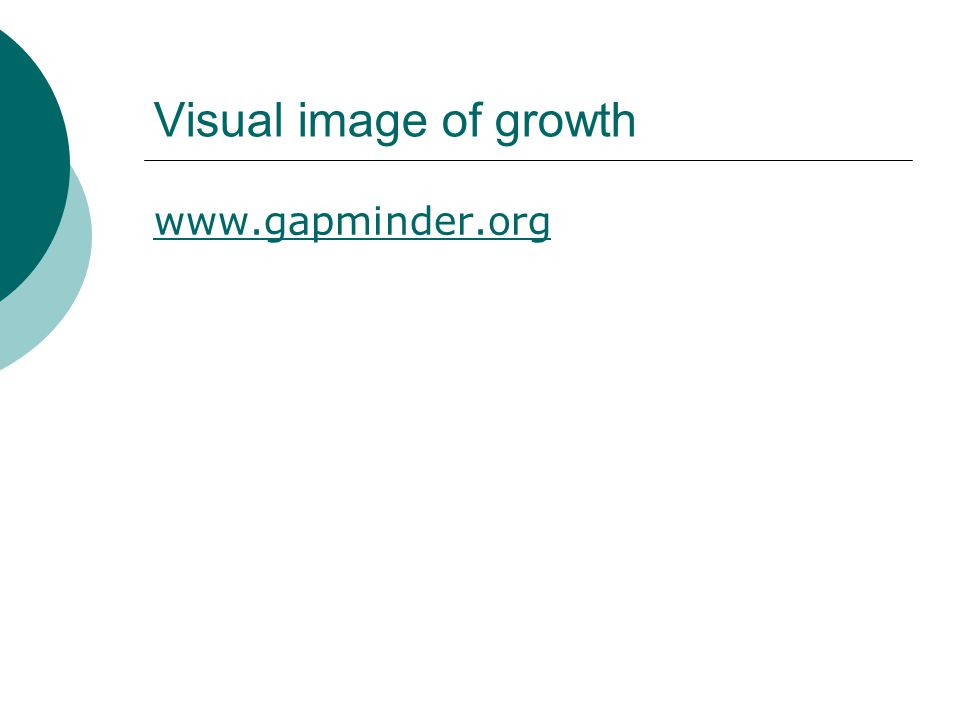 Visual image of growth www.gapminder.org