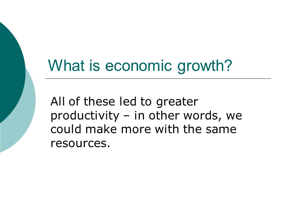 What is economic growth.