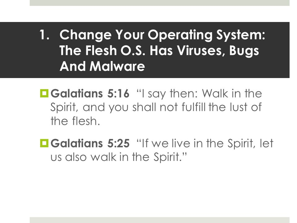 1.Change Your Operating System: The Flesh O.S.
