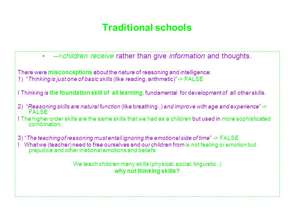 Traditional schools -->children receive rather than give information and thoughts.