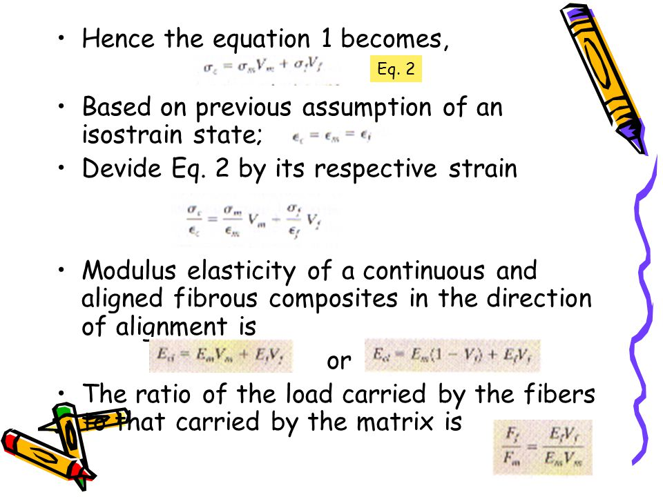Hence the equation 1 becomes, Based on previous assumption of an isostrain state; Devide Eq. 2 by its respective strain Modulus elasticity of a contin