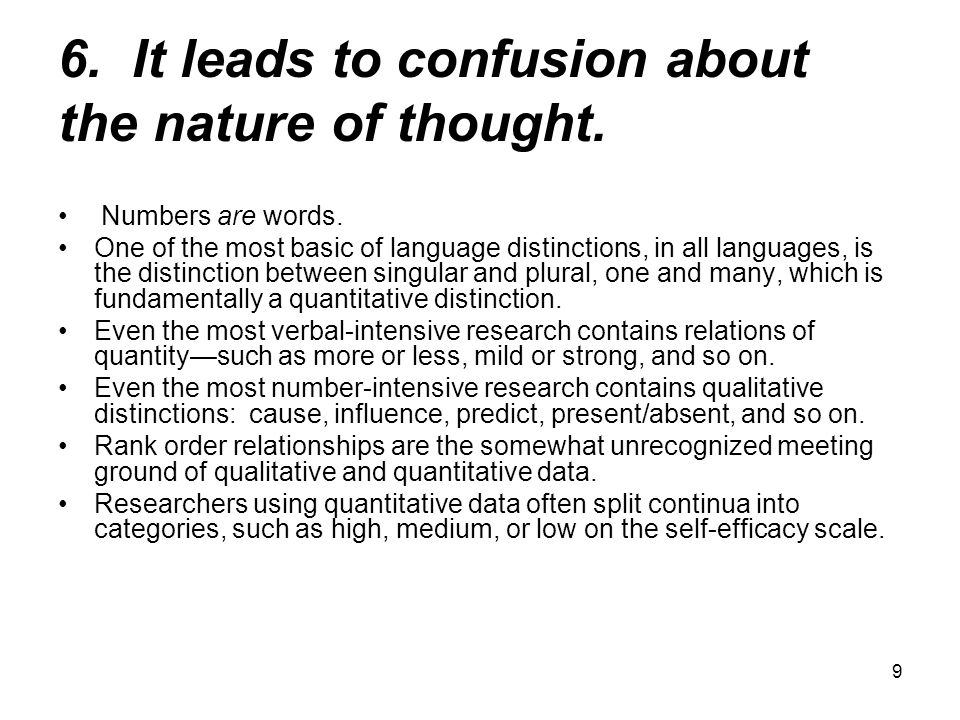 9 6. It leads to confusion about the nature of thought.