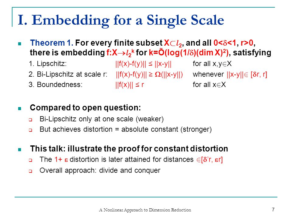 A Nonlinear Approach to Dimension Reduction 7 I. Embedding for a Single Scale Theorem 1.
