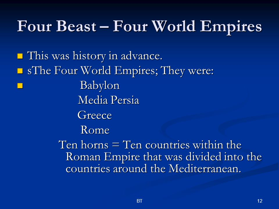 12BT Four Beast – Four World Empires This was history in advance.