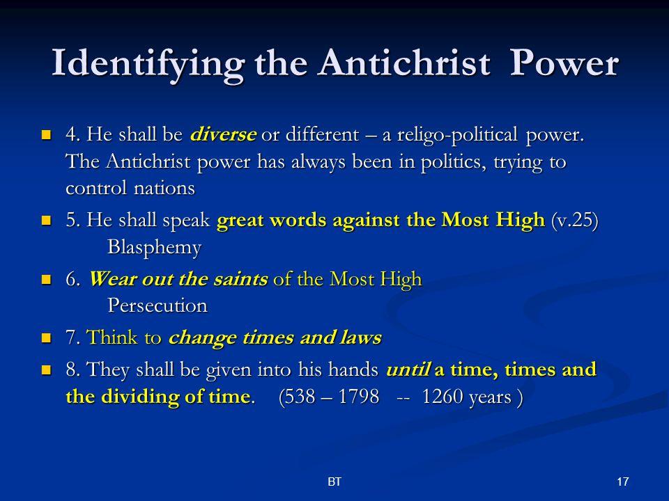 17BT Identifying the Antichrist Power 4.