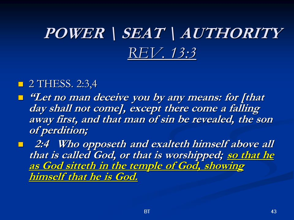 43BT POWER \ SEAT \ AUTHORITY REV. 13:3 2 THESS. 2:3,4 2 THESS.