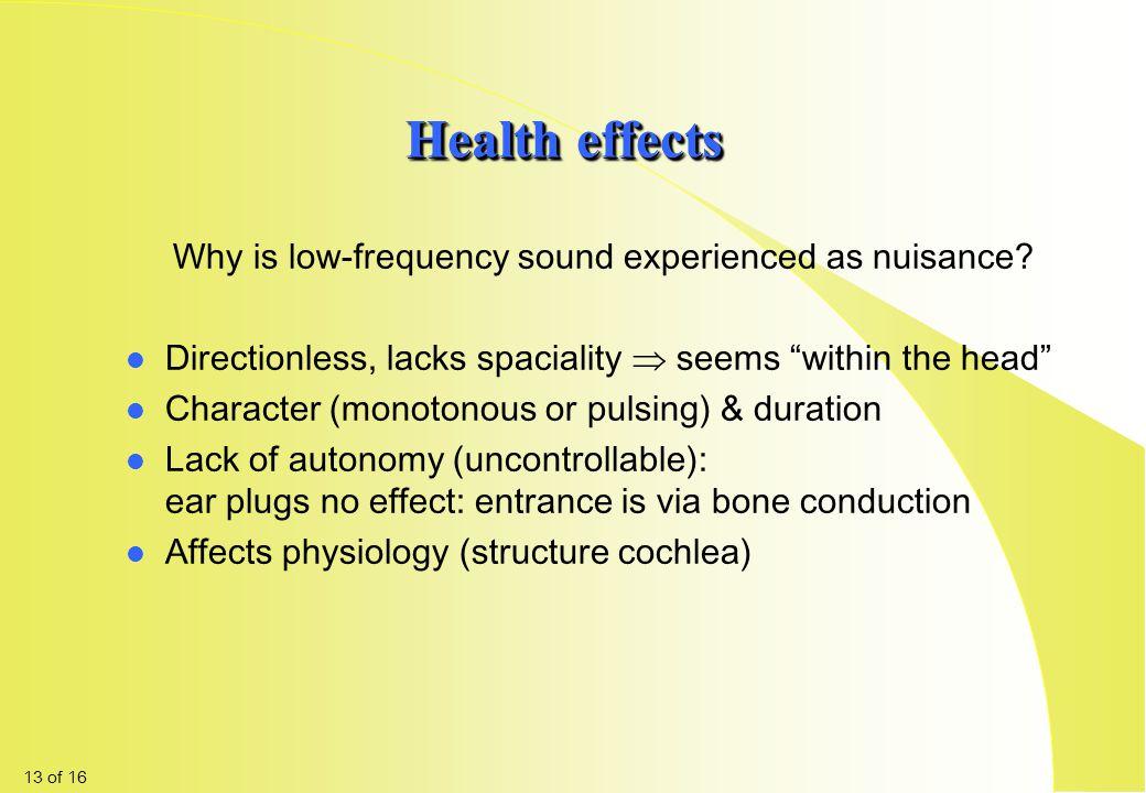 Health effects l l Still more people perceive LFN (hearing / feeling) l l Health effects LFN: Dizziness Continuous, pulsing pressure on head Disturbed
