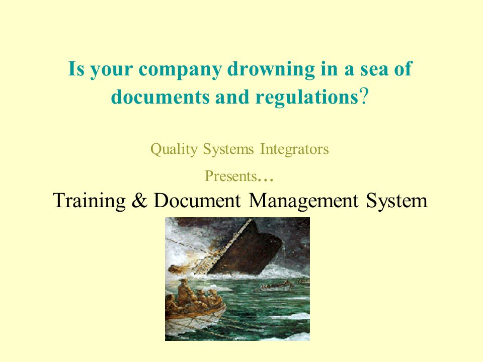 Is your company drowning in a sea of documents and regulations .