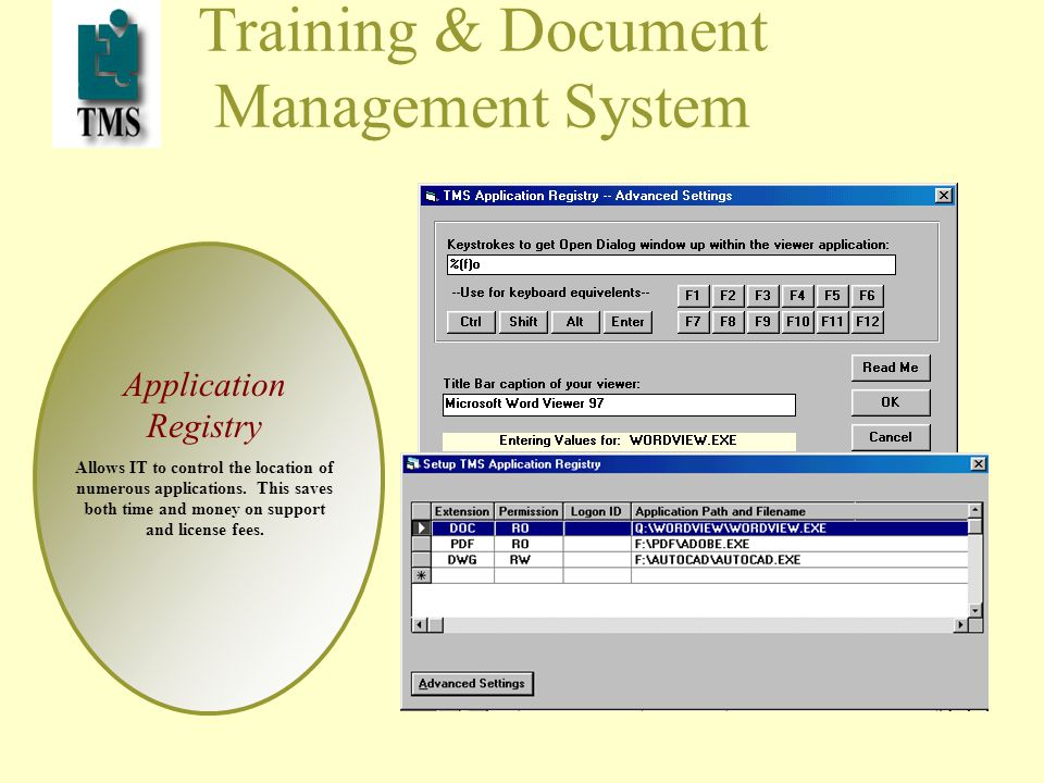 Training & Document Management System Application Registry Allows IT to control the location of numerous applications.