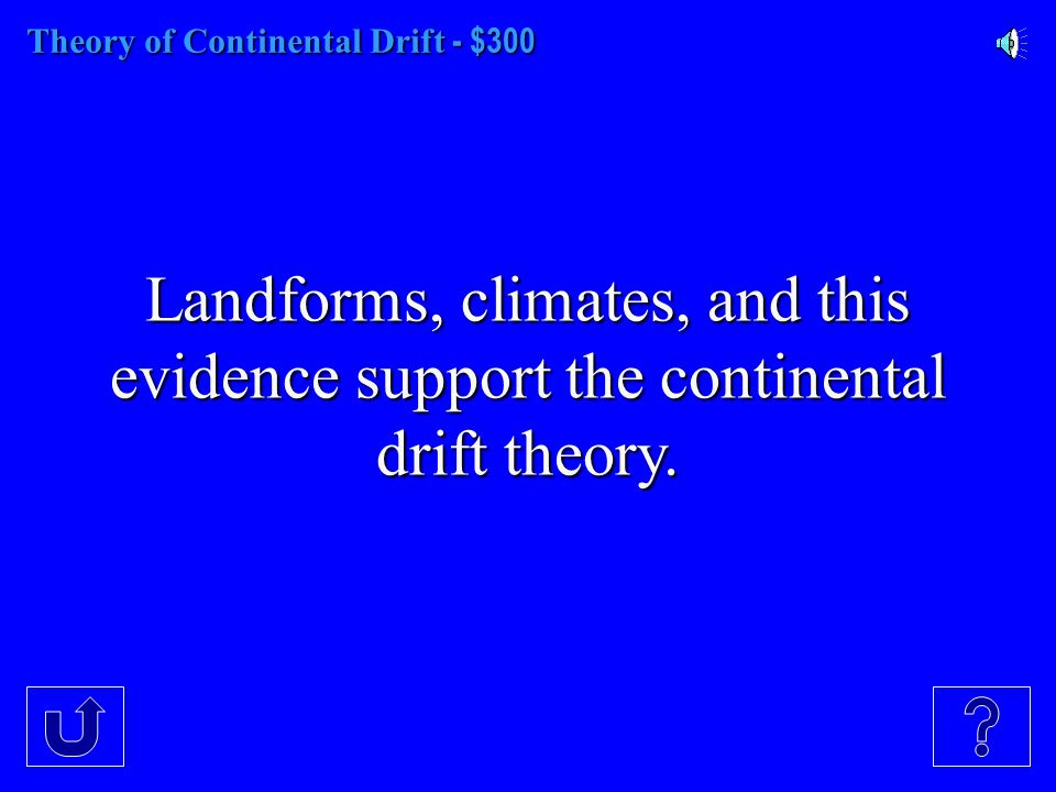 Theory of Continental Drift - $200 This is the supercontinent.