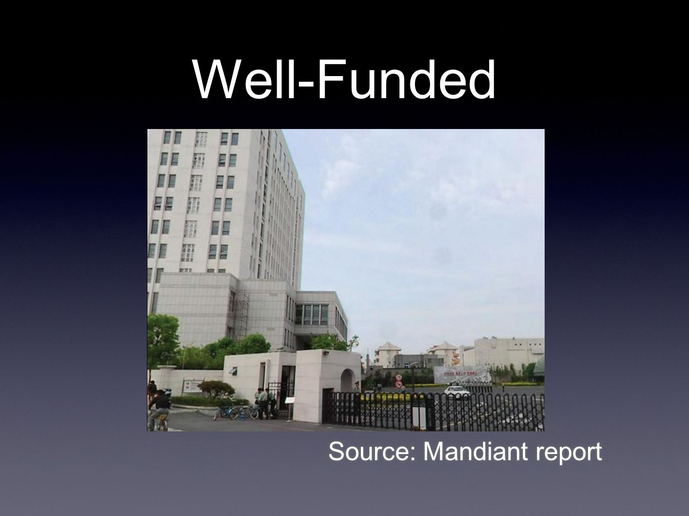 Well-Funded Source: Mandiant report