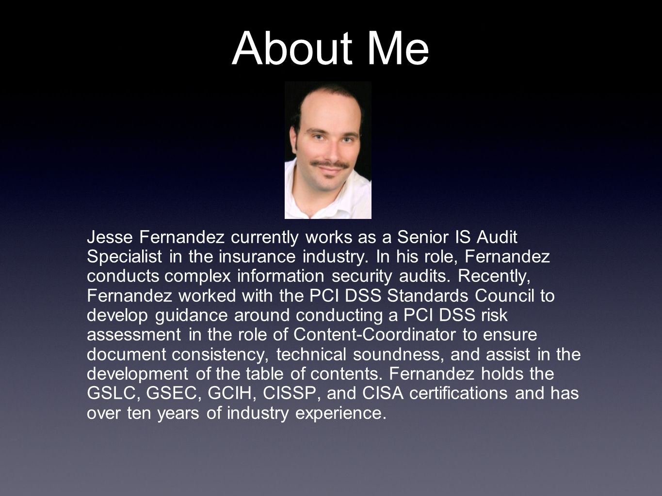 About Me Jesse Fernandez currently works as a Senior IS Audit Specialist in the insurance industry.