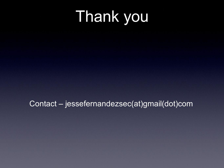 Thank you Contact – jessefernandezsec(at)gmail(dot)com