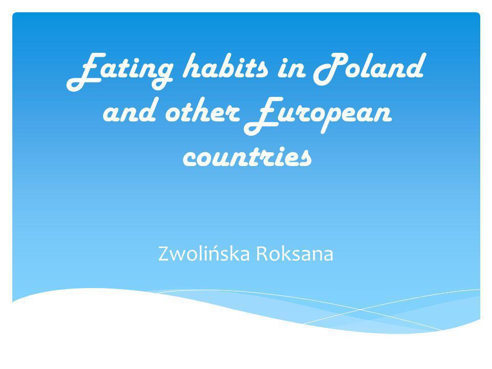 Culinary patriotism is huge among Poles.