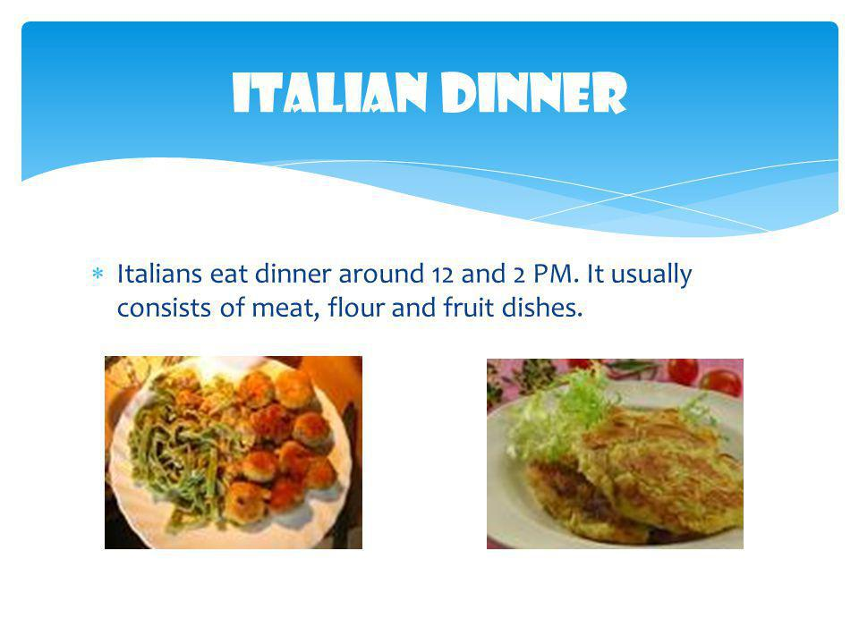 Lunch is eaten at noon – it is a light meal which replaced the solid dinner.