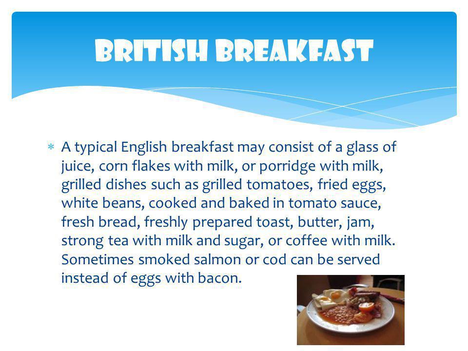  Breakfast is eaten in Germany between 6.00 and 9.00 AM.