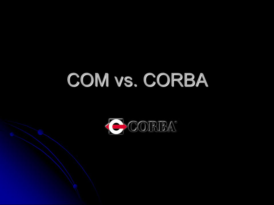 CORBA: ORB Implementaion The client-side architecture is simple The client-side architecture is simple This allows for all scalability options are on the server side.