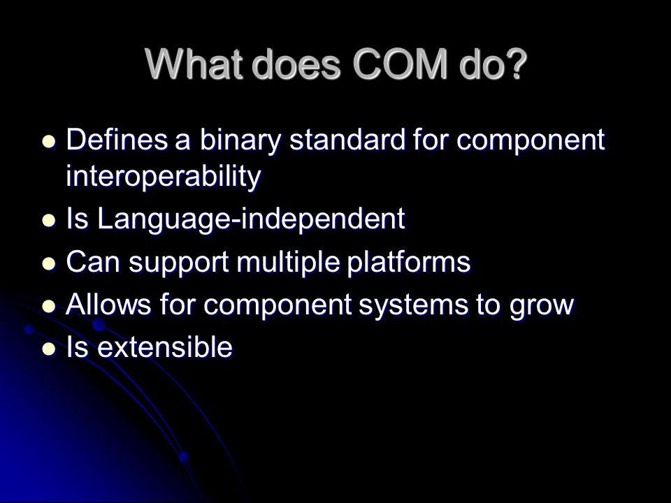 CORBA: Problems CORBA calls are all the same so the simplest call must be the same as the most complex call.