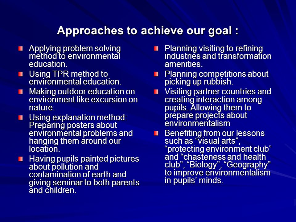 Approaches to achieve our goal : Applying problem solving method to environmental education.