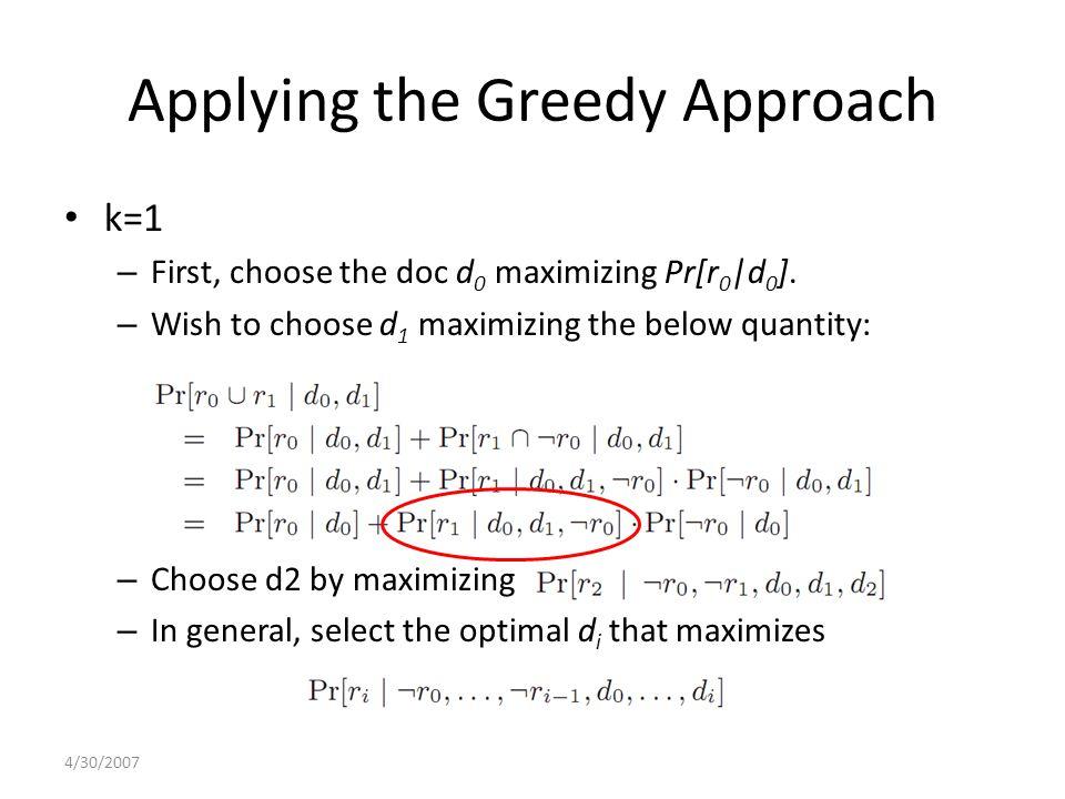 Applying the Greedy Approach k=1 – First, choose the doc d 0 maximizing Pr[r 0 |d 0 ].