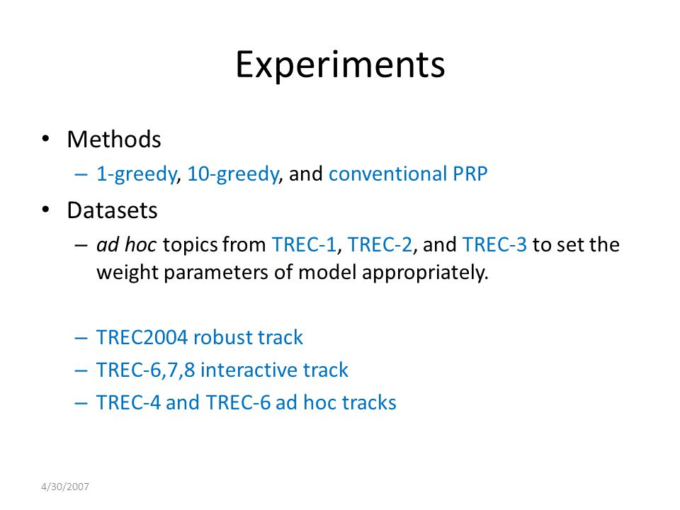 Experiments Methods – 1-greedy, 10-greedy, and conventional PRP Datasets – ad hoc topics from TREC-1, TREC-2, and TREC-3 to set the weight parameters of model appropriately.