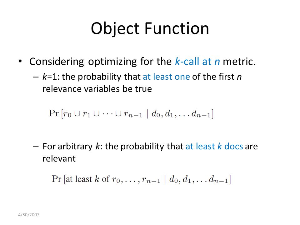 Object Function Considering optimizing for the k-call at n metric.