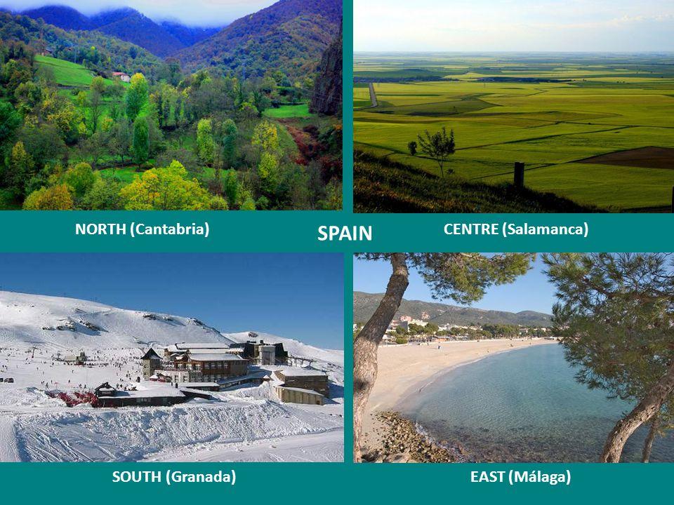 SPAIN NORTH (Cantabria)CENTRE (Salamanca) SOUTH (Granada)EAST (Málaga)