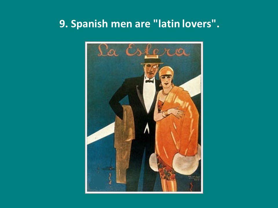 9. Spanish men are