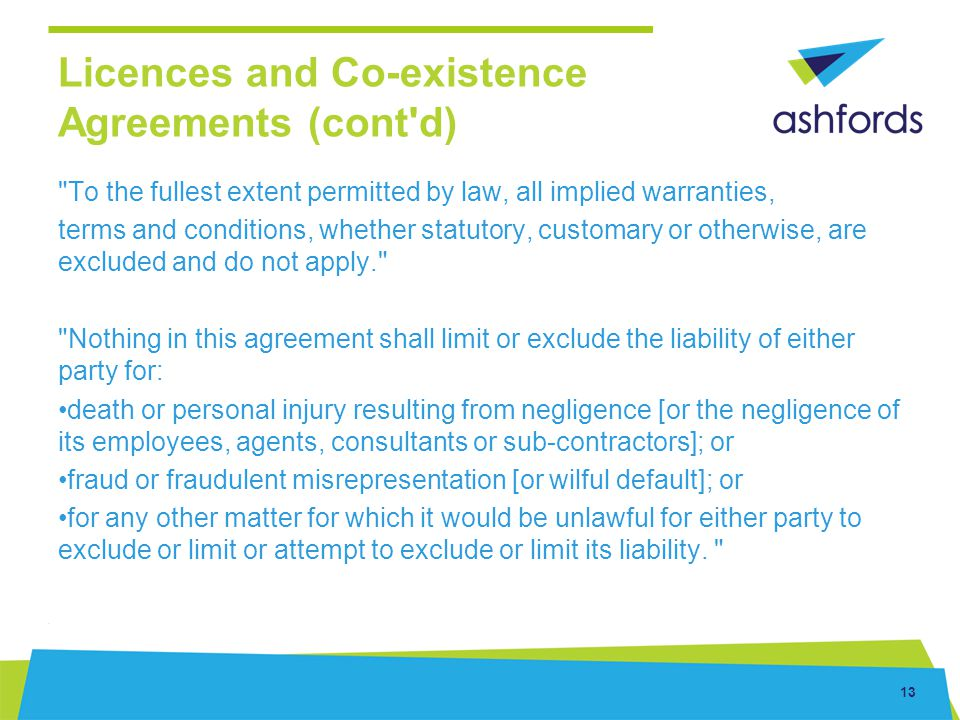 13 Licences and Co-existence Agreements (cont'd)
