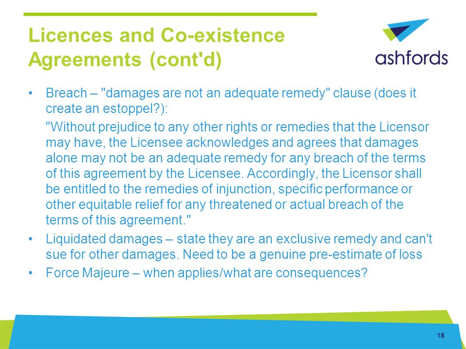18 Licences and Co-existence Agreements (cont'd) Breach –