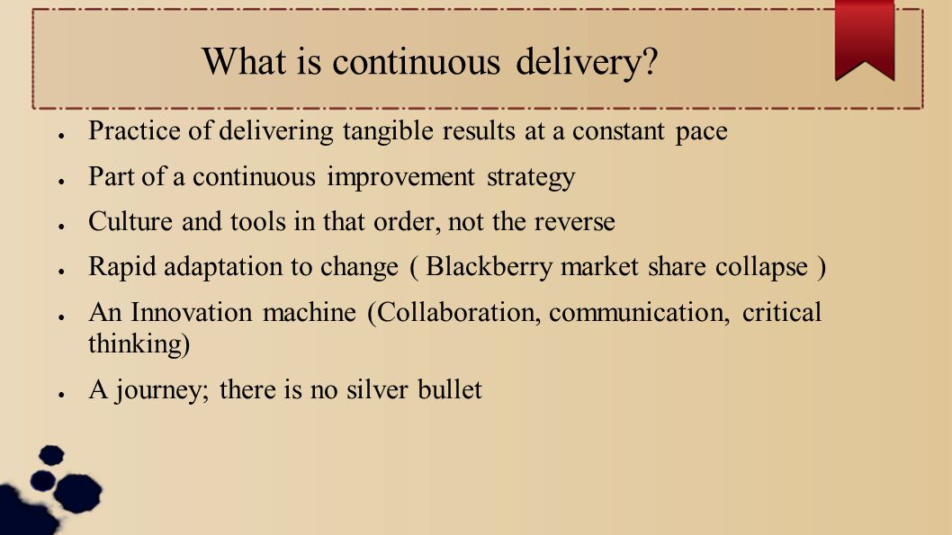 What role continuous integration plays in it.