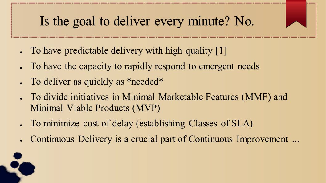 Is the goal to deliver every minute. No.