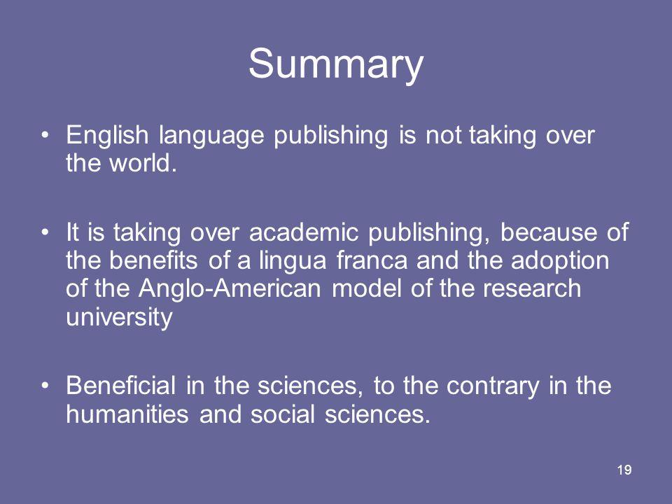 19 Summary English language publishing is not taking over the world.