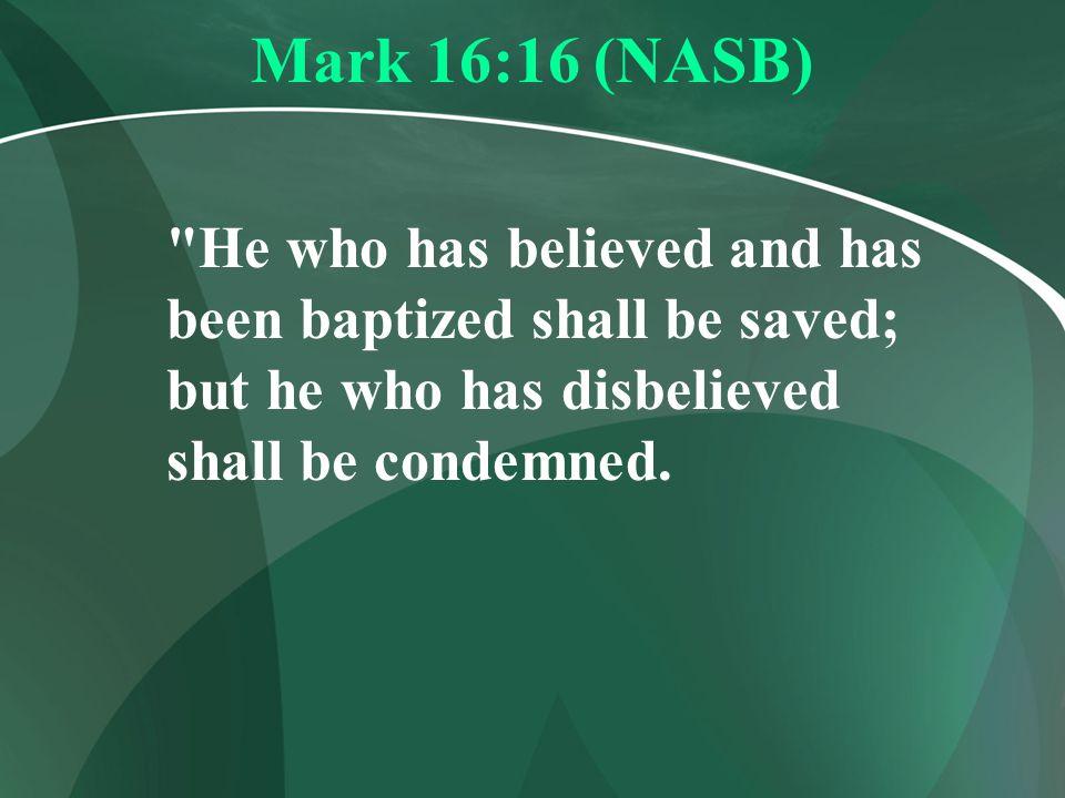 Mark 16:16 (NASB)