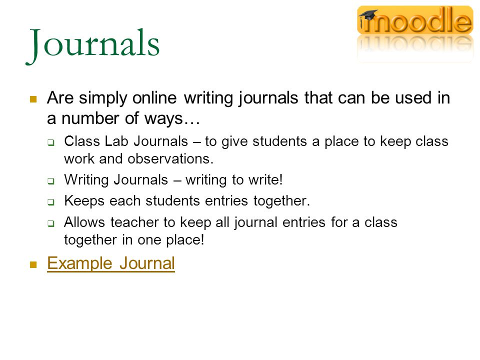 Journals Are simply online writing journals that can be used in a number of ways…  Class Lab Journals – to give students a place to keep class work and observations.